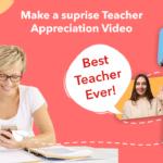 Make your teachers smile with a teacher appreciation video